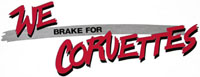 We Brake For Corvettes Decal