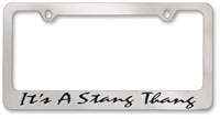It's a Stang Thang License Plate Frame